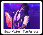 Butch Walker Too Famous